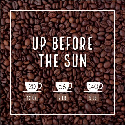 Up Before The Sun Coffee